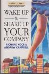 Wake Up and Shake Up Company - Richard Koch, Andrew Campbell