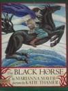 Black Horse - Marianna Mayer, Katie Thamer Treherne