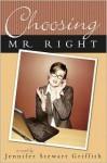 Choosing Mr. Right - Jennifer Stewart Griffith