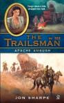 Apache Ambush (The Trailsman, #322) - Jon Sharpe