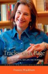 Tracks on a Page: Louise Erdrich, Her Life and Works - Frances Washburn