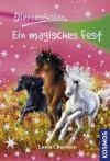 Sternenfohlen, 11, Ein magisches Fest (German Edition) - Linda Chapman, Carolin Ina Schröter, Ursula Rasch