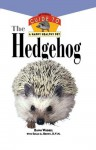 The Hedgehog: An Owner's Guide to a Happy Healthy Pet - Dawn Wrobel, Susan Brown