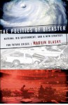 The Politics of Disaster: Katrina, Big Government, and A New Strategy for Future Crises - Marvin Olasky