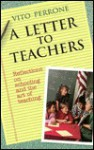 A Letter to Teachers: Reflections on Schooling and the Art of Teaching - Vito Perrone