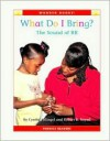 What Do I Bring?: The Sound of Br - Cynthia Fitterer Klingel, Robert B. Noyed