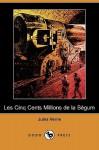 Les Cinq Cents Millions de La Begum (Dodo Press) - Jules Verne