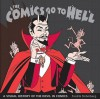 The Comics Go to Hell: A Visual History of the Devil in Comics - Fredrik Strömberg