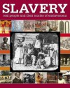 Slavery: Real People and Their Stories of Enslavement - R.G. Grant