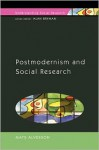 Postmodernism and Social Research - Mats Alvesson, Alan Bryman