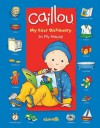 Caillou: In My House: My First Dictionary - Chouette Publishing, Pierre Brignaud