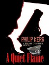 A Quiet Flame (Bernie Gunther, #5) - Philip Kerr