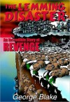 The Lemming Disaster: An Incredible Story of Revenge - George Blake