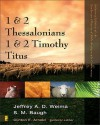 1 and 2 Thessalonians, 1 and 2 Timothy, Titus (Zondervan Illustrated Bible Backgrounds Commentary) - Clinton E. Arnold, Jeffrey A.D. Weima, Steven M. Baugh