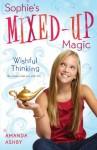 Sophie's Mixed-Up Magic: Wishful Thinking: Book 1 - Amanda Ashby