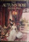 The Autumn Rose - Fiona Hill
