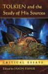 Tolkien and the Study of His Sources: Critical Essays - Jason Fisher