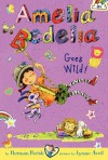 Amelia Bedelia Chapter Book #4: Amelia Bedelia Goes Wild! - Herman Parish, Lynne Avril