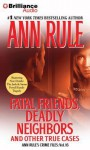 Fatal Friends, Deadly Neighbors: And Other True Cases (Ann Rule's Crime Files) - Laural Merlington, Ann Rule