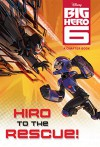 Big Hero 6: Hiro to the Rescue! - Disney Book Group