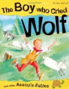 The Boy Who Cried Wolf. Retold by Vic Parker - Victoria Parker