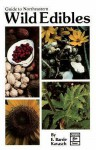 Guide to Northeastern Wild Edibles - E. Barrie Kavasch