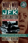 Who's Who In The JFK Assassination: An A to Z Encyclopedia - Michael Benson