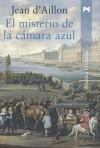 El misterio de la camara azul - Jean d'Aillon
