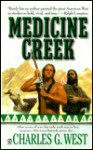 Medicine Creek - Charles G. West
