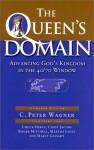 The Queen's Domain: Advancing God's Kingdom in the 40/70 Window (Queen of Heaven) - C. Peter Wagner, Chuck D. Pierce, Cindy Jacobs, Roger Mitchell, Martha Lucia, Marty Cassady