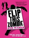 Flip This Zombie - Jesse Petersen, Cassandra Campbell