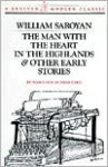 The Man With the Heart in the Highlands and Other Early Stories - William Saroyan, Herb Caen