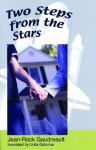 Two Steps From the Stars - Jean-Rock Gaudreault, Linda Gaboriau