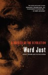 A Soldier Of The Revolution - Ward Just