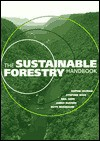 Sustainable Forestry Handbook - Sophie Higman, Ruth Nussbaum, Stephen Bass, James Mayers, Neil Judd