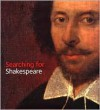 Searching for Shakespeare - Stanley Wells, James Shapiro, Marcia Pointon, Tarnya Cooper