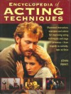 Encyclopedia of Acting Techniques: Illustrated Instruction, Examples and Advice for Improving Acting Techniques and Stage Presence - From Tragedy to C - John Perry