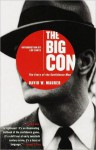 The Big Con: The Story of the Confidence Man - David W. Maurer, Luc Sante