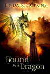 Bound by a Dragon - Linda K. Hopkins