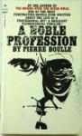 A Noble Profession - Pierre Boulle, Xan Fielding