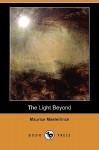 The Light Beyond - Maurice Maeterlinck