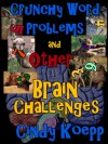 Crunchy Word Problems and Other Brain Chalanges - Cindy Koepp
