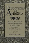 Discoveries of America: Personal Accounts of British Emigrants to North America During the Revolutionary Era - Barbara Dewolfe