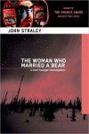 Woman Who Married a Bear - John Straley