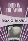 Died in the Wool: Inspector Roderick Alleyn #13 - Ngaio Marsh