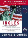 Ingles Complete Course: Basic-Intermediate, Compact Disc Edition [With DictionaryWith Coursebook] - Living Language