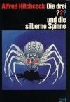 Die drei ??? und die silberne Spinne (Die drei Fragezeichen, #26). - Robert Arthur