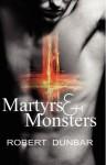 Martyrs & Monsters - Robert Dunbar