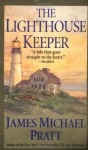The Lighthouse Keeper - James Michael Pratt
