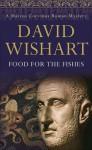 Food for the Fishes - David Wishart